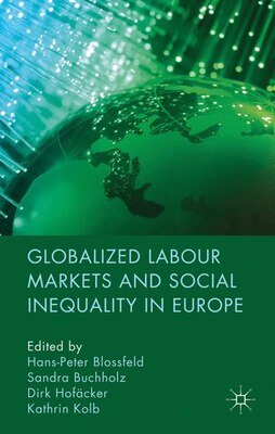 Book Globalized Labour Markets and Social Inequality in Europe by Hans-peter Blossfeld