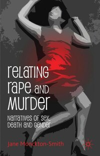 Relating Rape and Murder: Narratives of Sex, Death and Gender