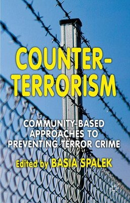 Book Counter-Terrorism: Community-Based Approaches to Preventing Terror Crime by Basia Spalek