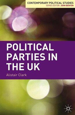 Book Political Parties in the UK by Alistair Clark