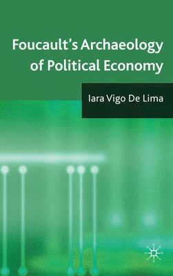 Book Foucault's Archaeology Of Political Economy by Iara Vigo De Lima