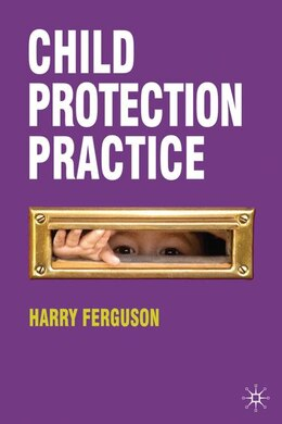 Book Child Protection Practice by Harry Ferguson