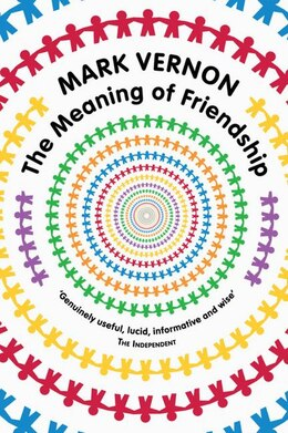Book The Meaning of Friendship by Mark Vernon