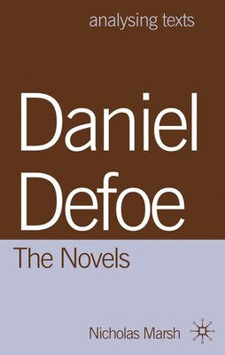 Book Daniel Defoe: The Novels by Nicholas Marsh