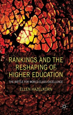 Book Rankings And The Reshaping Of Higher Education: The Battle for World-Class Excellence by Ellen Hazelkorn