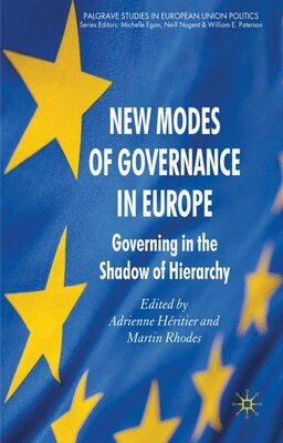 Book New Modes Of Governance In Europe: Governing in the Shadow of Hierarchy by Adrienne Heritier