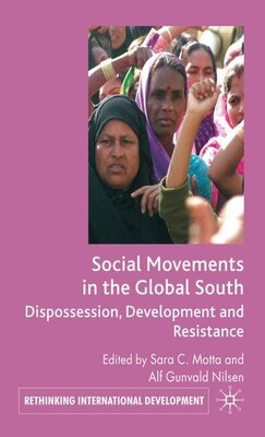 Book Social Movements in the Global South: Dispossession, Development and Resistance by S. Motta