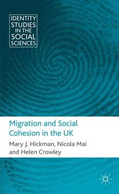 Book Migration and Social Cohesion in the UK by Mary J. Hickman