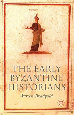Book The Early Byzantine Historians by Warren Treadgold
