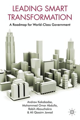 Book Leading Smart Transformation: A Roadmap for World Class Government by Nada Kakabadse