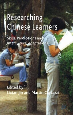 Book Researching Chinese Learners: Skills, Perceptions and Intercultural Adaptations by Lixian Jin