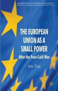 The European Union as a Small Power: After the Post-Cold War