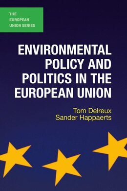 Book Environmental Policy And Politics In The European Union by Tom Delreux