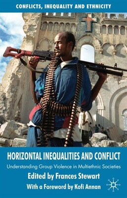 Book Horizontal Inequalities and Conflict: Understanding Group Violence in Multiethnic Societies by Frances Stewart