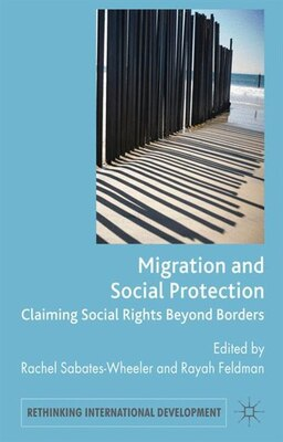 Book Migration and Social Protection: Claiming Social Rights Beyond Borders by Rachel Sabates-wheeler