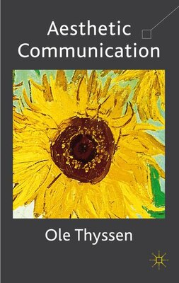 Book Aesthetic Communication by Ole Thyssen