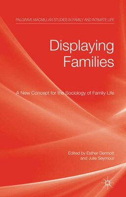 Book Displaying Families: A New Concept For The Sociology Of Family Life by Julie Seymour