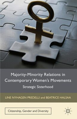 Book Majority-Minority Relations in Contemporary Women's Movements: Strategic Sisterhood by Line Nyhagen Predelli
