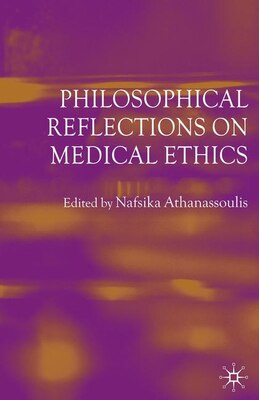 Book Philosophical Reflections on Medical Ethics by Nafsika Athanassoulis
