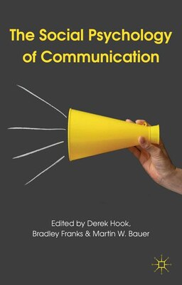 Book The Social Psychology of Communication by Derek Hook