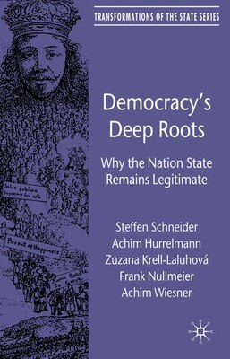 Book Democracy's Deep Roots: Why the Nation State Remains Legitimate by Steffen Schneider