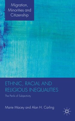 Book Ethnic, Racial And Religious Inequalities: The Perils of Subjectivity by M. Macey