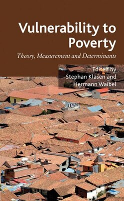 Book Vulnerability to Poverty: Theory, Measurement and Determinants, with Case Studies from Thailand and… by Stephan Klasen