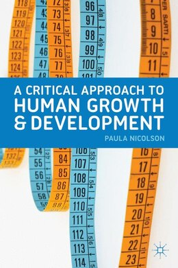 Book A Critical Approach to Human Growth and Development by Paula Nicolson