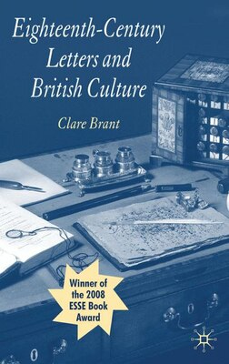 Book Eighteenth-Century Letters And British Culture by Clare Brant