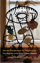 On the Production of Subjectivity: Five Diagrams of the Finite-Infinite Relation