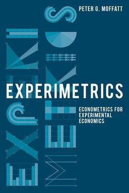 Book Experimetrics: Econometrics For Experimental Economics by Peter G. Moffatt