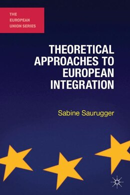 Book Theoretical Approaches to European Integration by Sabine Saurugger