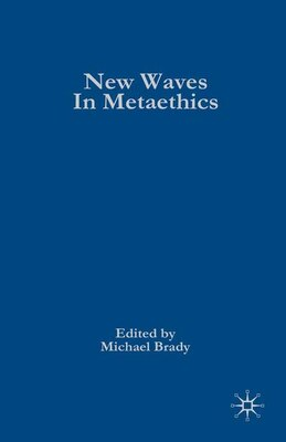 Book New Waves in Metaethics by Michael Brady