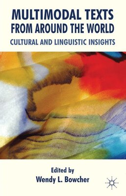 Book Multimodal Texts from Around the World: Cultural and Linguistic Insights by W. Bowcher