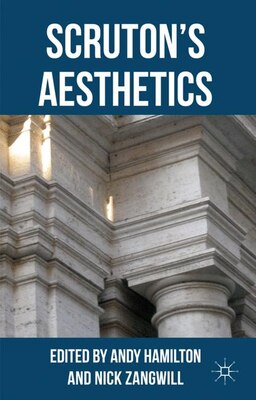 Book Scruton's Aesthetics by Andy Hamilton