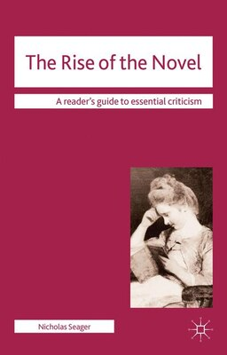 Book The Rise of the Novel by Nicholas Seager