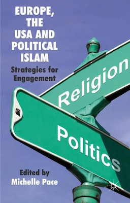 Book Europe, The Usa And Political Islam: Strategies for Engagement by Michelle Pace