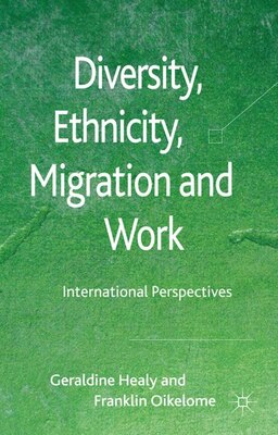 Book Diversity, Ethnicity, Migration And Work: International Perspectives by G. Healy