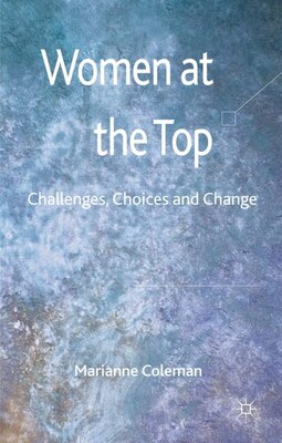 Book Women At The Top: Challenges, Choices And Change by Marianne Coleman