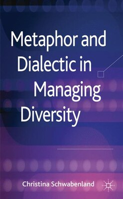 Book Metaphor and Dialectic in Managing Diversity by Christina Schwabenland
