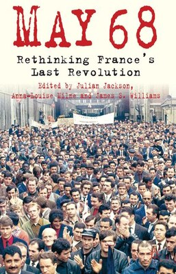 Book May 68: Rethinking France's Last Revolution by Julian Jackson