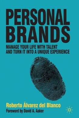 Book Personal Brands: Manage Your Life with Talent and Turn it into a Unique Experience by Roberto Álvarez Del Blanco