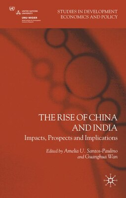 Book The Rise of China and India: Impacts, Prospects and Implications by Amelia U. Santos-paulino