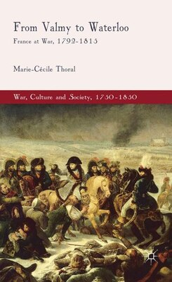 Book From Valmy To Waterloo: France at War, 1792-1815 by M. Thoral