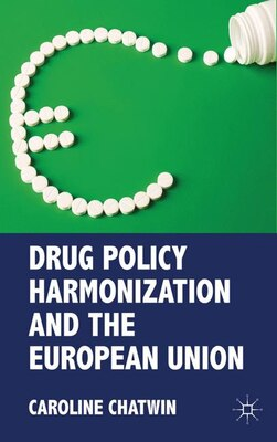 Book Drug Policy Harmonization And The European Union by Caroline Chatwin