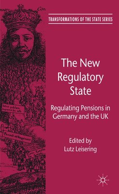 Book The New Regulatory State: Regulating Pensions in Germany and the UK by Lutz Leisering