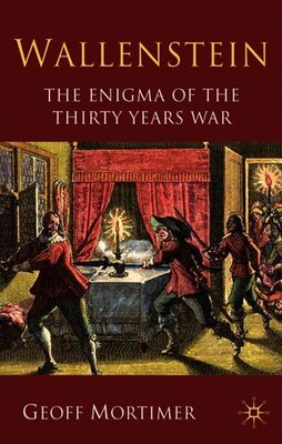 Book Wallenstein: The Enigma of the Thirty Years War by Geoff Mortimer