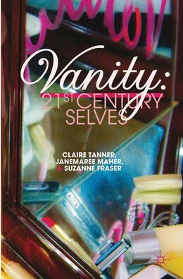 Book Vanity: 21st Century Selves by Suzanne Fraser