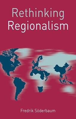 Book Rethinking Regionalism by Fredrik Söderbaum