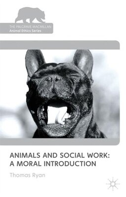 Book Animals and Social Work: A Moral Introduction by Thomas Ryan